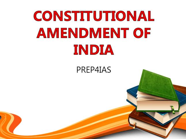 constitutional amendments of india