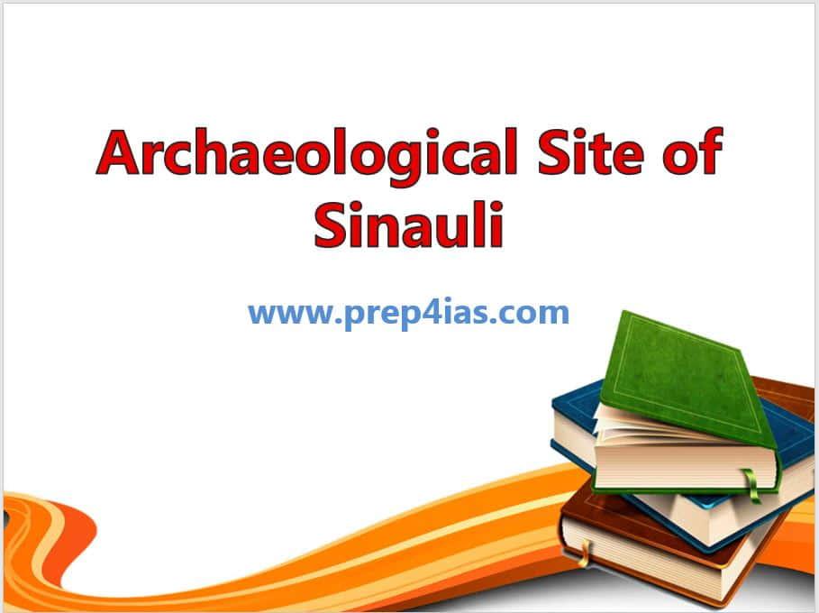 Archaeological Site of Sinauli: Ancient Burial Found in Uttar Pradesh(2005-06)