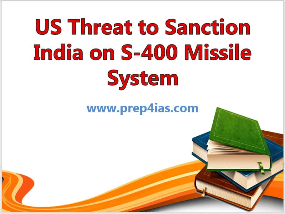 US threat to Sanction India on India-Russia S-400 Missile System Deal