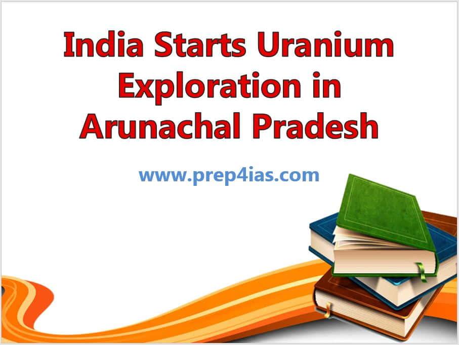India Starts Uranium Exploration in Arunachal Pradesh Near China Border