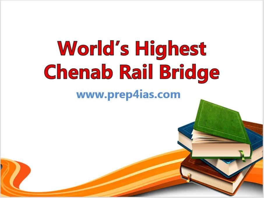 World's Highest Chenab Rail Bridge in Jammu | Taller than Eiffel Tower | UPSC