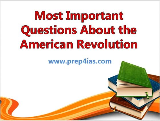 30 Most Important Questions About the American Revolution